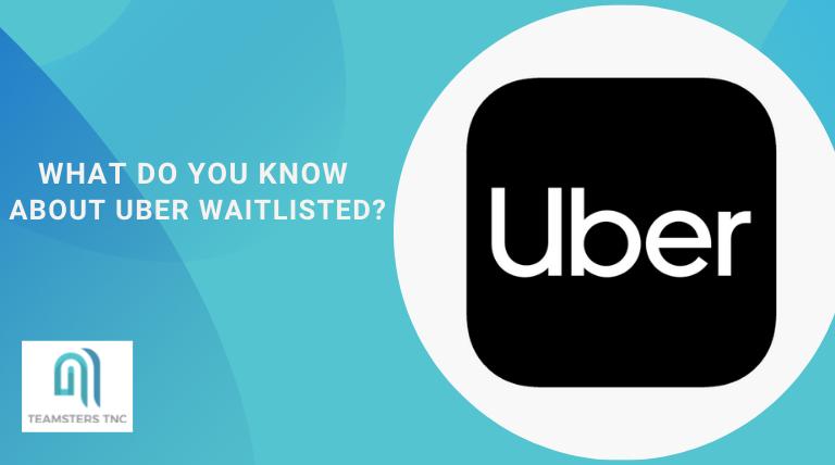 uber waitlisted